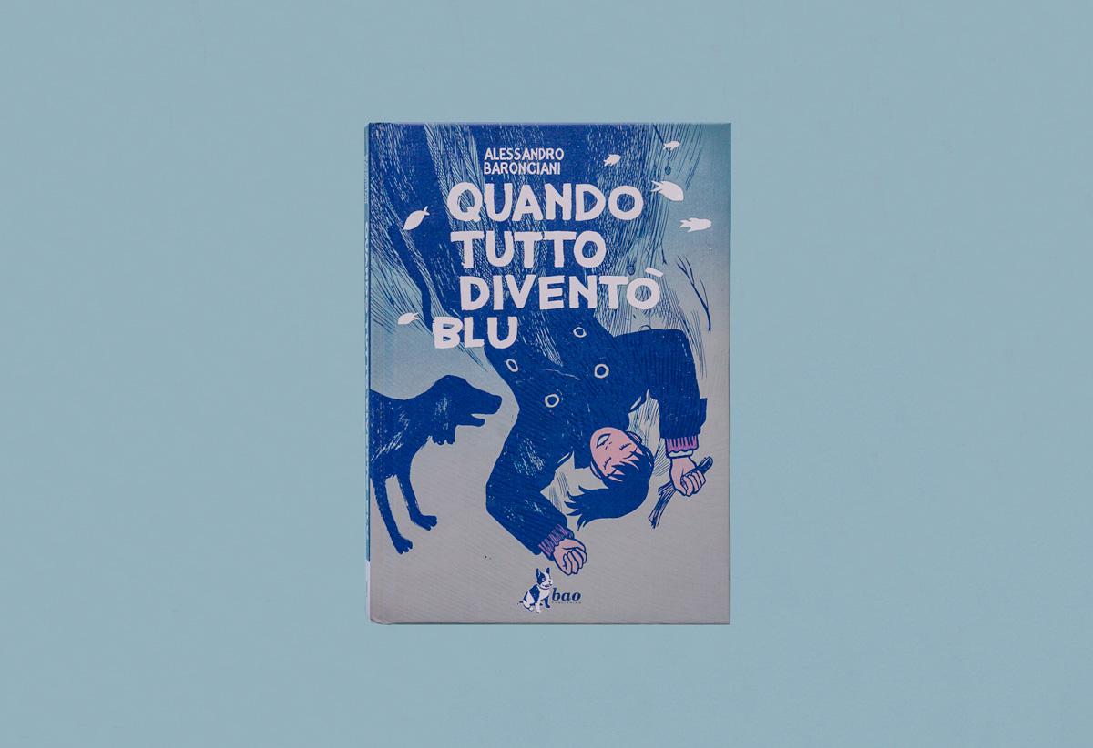 Quando tutto diventò blu la graphic novel di Alessandro Baronciani