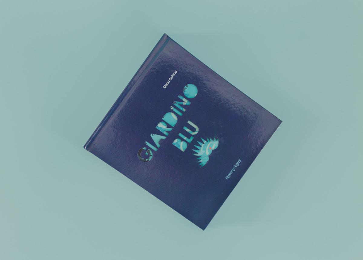 L'ho scelto per la copertina: Giardino blu di Elena Selena edito da L'Ippocampo ragazzi