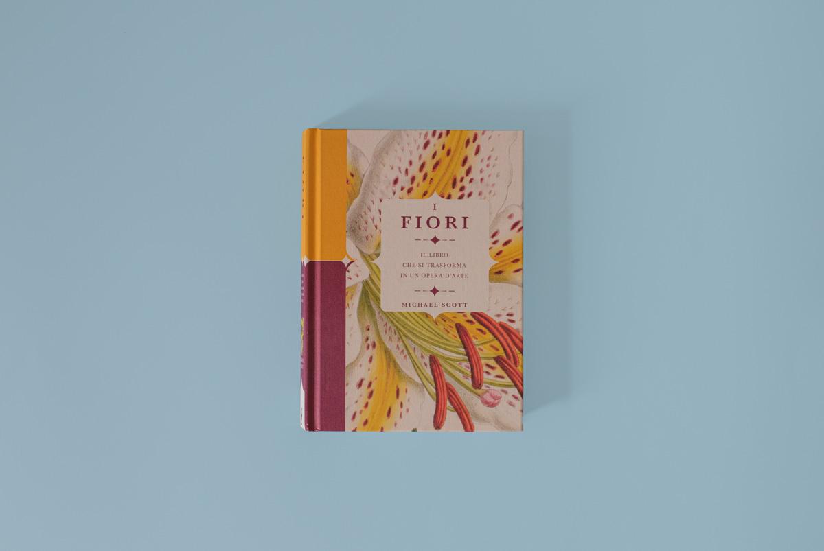 I fiori. Il libro che si trasforma in un'opera d'arte di Michael Scott edito da Il Castello editore